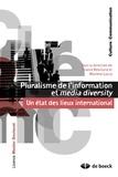 Franck Rebillard et Marlène Loicq - Pluralisme de l'information et media diversity - Un état des lieux international.
