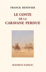 Franck Renevier - Le conte de la caravane perdue.
