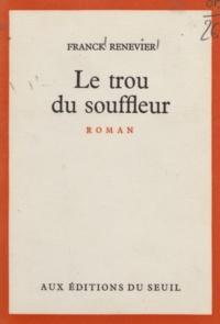 Franck Renevier - Le trou du souffleur.