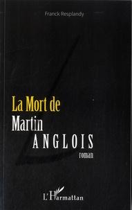 Franck Resplandy - La Mort de Martin Langlois.