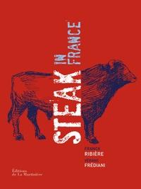Franck Ribière et Vérane Frédiani - Steak in France.