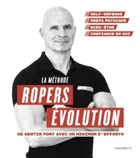 Téléchargements ebook Epub gratuits La méthode Ropers Evolution : Se sentir fort avec un minimum d'efforts 9782501143042 RTF MOBI FB2 par Franck Ropers