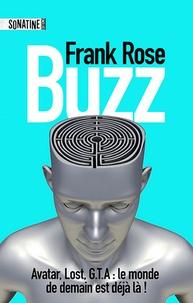 Franck Rose - Buzz - Comment la génération digitale façonne Hollywood, Madison Avenue et notre manière de raconter les histoires.