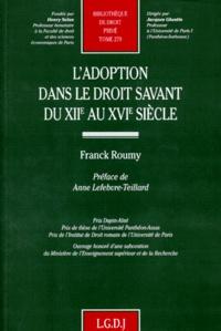 Franck Roumy - L'adoption dans le droit savant du XIIe au XVIe siècle.