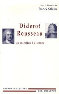 Franck Salaün et Pierre Chartier - Diderot-Rousseau - Un entretien à distance.