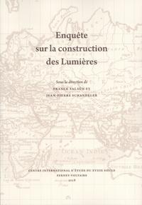 Franck Salaün et Jean-Pierre Schandeler - Enquête sur la construction des Lumières.