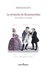 Franck Salaün - La revanche de Beaumarchais - Trois études sur la trilogie.