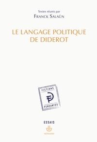 Franck Salaün - Le langage politique de Diderot.