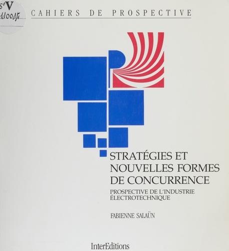 Stratégies et nouvelles formes de concurrence. Prospective de l'industrie électrotechnique