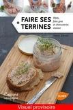 Franck Schmitt - Faire ses terrines - Patés, foies gras et charcuteries maison.