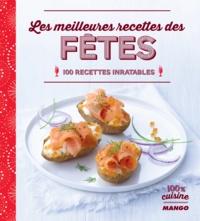 Franck Schmitt et Aline Princet - Les meilleures recettes des fêtes - 100 recettes imbatables.