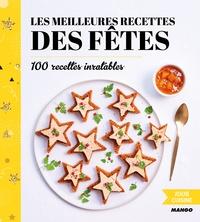 Franck Schmitt - Les meilleurs recettes des fêtes - 100 recettes inratables.
