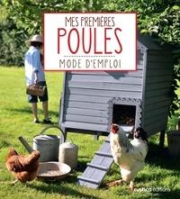 Franck Schmitt et Cécile Schmitt - Mes premières poules - Mode d'emploi.