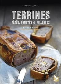 Franck Schmitt - Terrines, pâtés, tourtes et rillettes - 50 recettes de gibier.