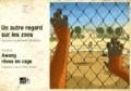 Franck Schrafstetter et Opportune Coste - Un autre regard sur les zoos - Précédé de Awang, rêves en cage.
