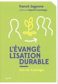 Franck Segonne - L'évangélisation durable - Une vie à partager.