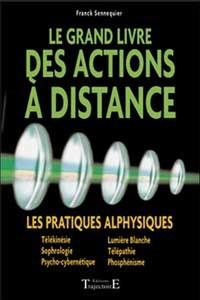 Le grand livre des actions à distance - Les pratiques alphysiques.pdf