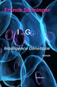 Franck Senninger - I. G. Intelligence génétique.