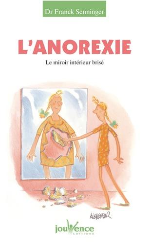L'anorexie. Le miroir intérieur brisé