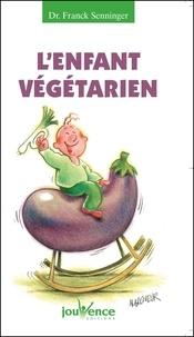 Franck Senninger - L'enfant végétarien.