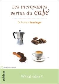 Franck Senninger - Les incroyables vertus du café.