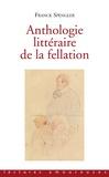 Franck Spengler - Anthologie littéraire de la fellation.