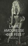 Franck Spengler - BIBLIOTHEQUE  : La Vie amoureuse des fées.