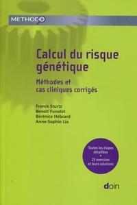 Franck Sturtz et Benoît Funalot - Calcul du risque génétique - Méthodes et cas cliniques corrigés.