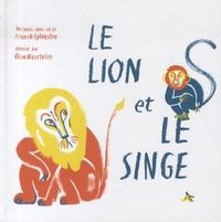 Franck Sylvestre et Élise Kasztelan - Le lion et le singe. 1 CD audio