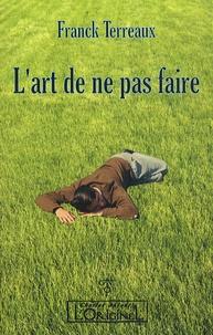 Franck Terreaux - L'art de ne pas faire.
