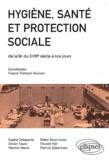 Franck Thénard-Duvivier - Hygiène, santé et protection sociale de la fin du XVIIIe siècle à nos jours - Concours ENS 2012.
