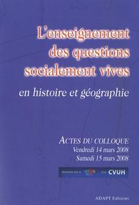Franck Thénard-Duvivier - L'enseignement des questions socialement vives en histoire et géographie - Actes du colloque organisé par le SNES et le CVUH (Paris, 14-15 mars 2008).