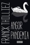 Franck Thilliez - Angor ; Pandemia.
