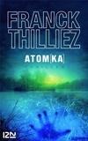 Franck Thilliez - Atomka - 4 chapitres offerts !.