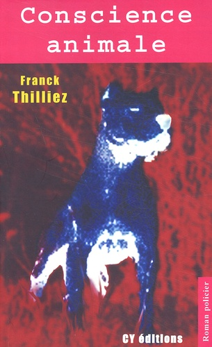 Franck Thilliez - Conscience animale.