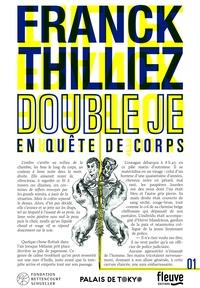 Franck Thilliez - Double je - En quête de corps.