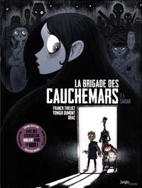 Franck Thilliez et Yomgui Dumont - La brigade des cauchemars Tome 1 : Sarah - Avec des stickers qui brillent dans le noir !.