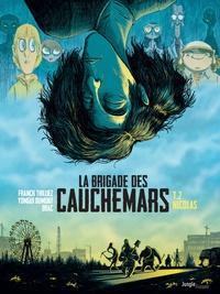 Franck Thilliez et Yomgui Dumont - La brigade des cauchemars Tome 2 : Nicolas.