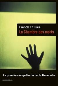 La chambre des morts - Franck Thilliez |