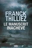 Franck Thilliez - Le manuscrit inachevé.
