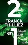 Franck Thilliez - Le syndrome E suivi de GATACA.
