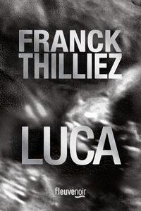 Livres audio téléchargeables en français Luca par Franck Thilliez 9782265144309 (French Edition) PDF FB2