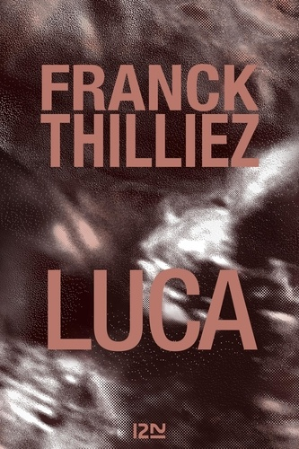 Luca - Franck Thilliez - Format ePub - 9782823860580 - 17,99 €