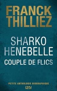 Franck Thilliez - Sharko / Henebelle, Couple de flics - Petite anthologie biographique.
