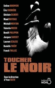Franck Thilliez et Laurent Scalese - Toucher le noir.