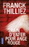 Franck Thilliez - Train d'enfer pour ange rouge.