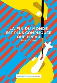 Franck Thomas - La fin du monde est plus compliquée que prévu.