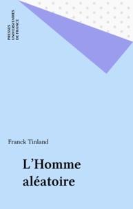 Franck Tinland - L'homme aléatoire.