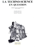 Franck Tinland et Philippe Breton - LA TECHNO-SCIENCE EN QUESTION - Eléments pour une archéologie du XXIe siècle.