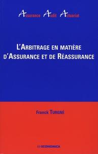 Franck Turgné - L'arbitrage en matière d'assurance et de réassurance.